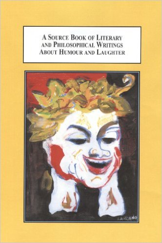 "Book cover for the book ""A Source Book of Literary and Philosophical Writings about Humour and Laughter"""